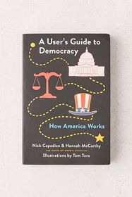 A User's Guide to Democracy: How America Works By