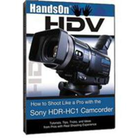 Vortex Media Hands On HDV How to Shoot with Sony H